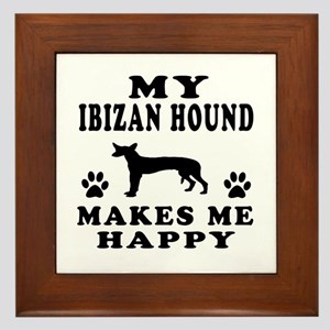 My Ibizan Hound makes me happy Framed Tile