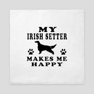 My Irish Setter makes me happy Queen Duvet
