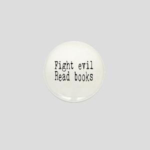Fight Evil. Read Books. Mini Button