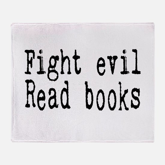 Fight Evil. Read Books. Throw Blanket
