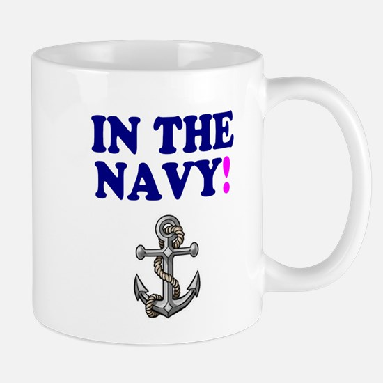 IN THE NAVY! Mugs