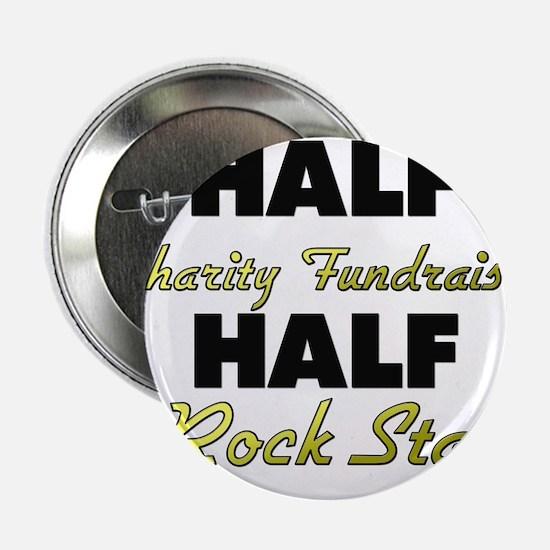 "Half Charity Fundraiser Half Rock Star 2.25"" Butto"