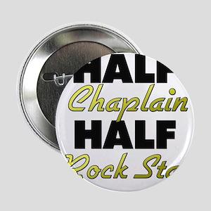 "Half Chaplain Half Rock Star 2.25"" Button"