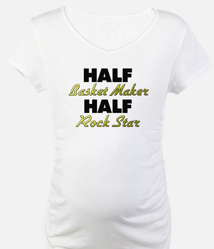 Half Basket Maker Half Rock Star Shirt