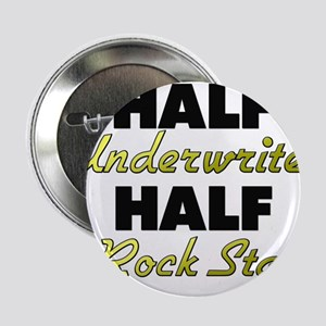 "Half Underwriter Half Rock Star 2.25"" Button"