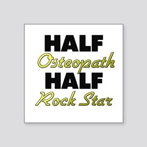 Half Osteopath Half Rock Star Sticker