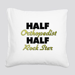 Half Orthopedist Half Rock Star Square Canvas Pill