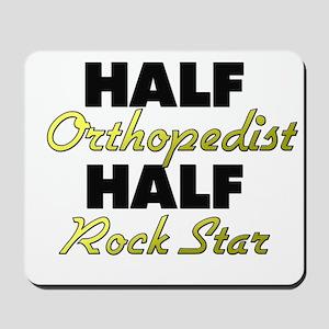 Half Orthopedist Half Rock Star Mousepad