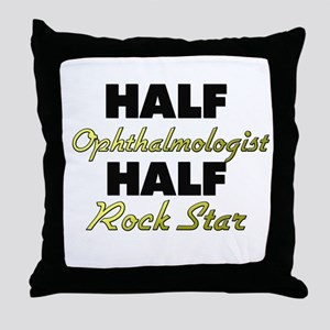 Half Ophthalmologist Half Rock Star Throw Pillow