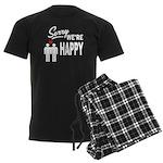 Sorry we are happy Pajamas