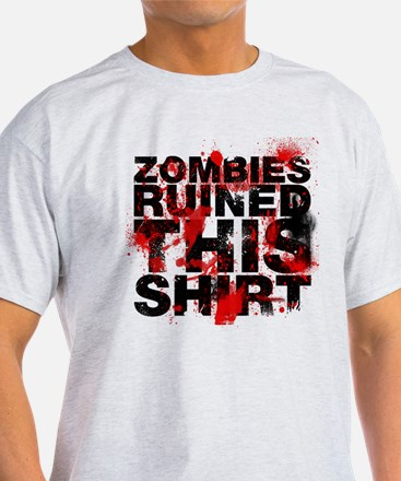 Zombies ruined T-Shirt
