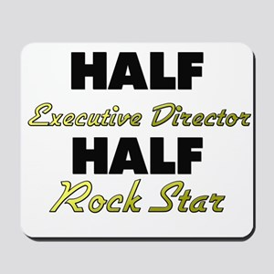Half Executive Director Half Rock Star Mousepad