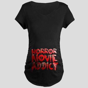 Horror movie addict Maternity Dark T-Shirt