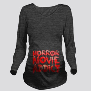 Horror movie addict Long Sleeve Maternity T-Shirt