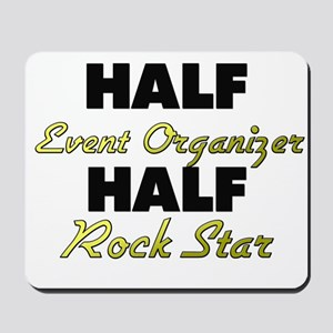 Half Event Organizer Half Rock Star Mousepad