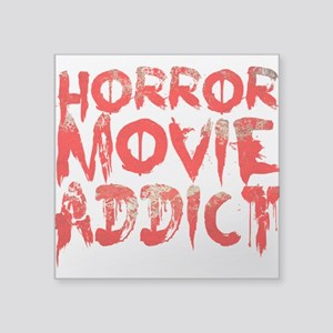 "Horror movie addict Square Sticker 3"" x 3"""