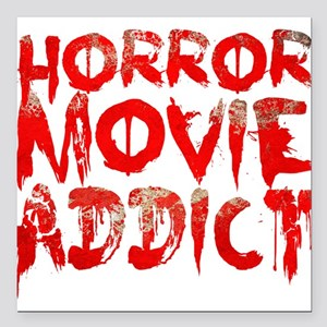 "Horror movie addict Square Car Magnet 3"" x 3"""
