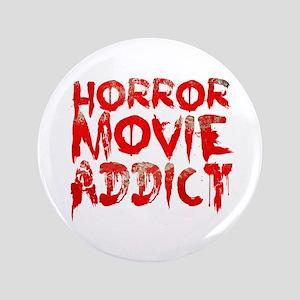 "Horror movie addict 3.5"" Button"