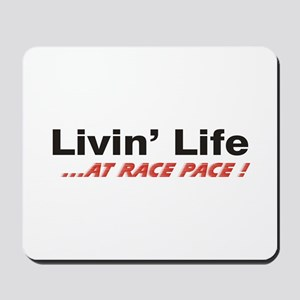 """""""Life at Race Pace"""" Mousepad"""