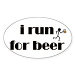 I Run For Beer - Oval Sticker