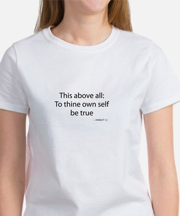 To Thine Own Self Be True Women's T-Shirt