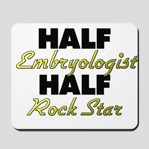 Half Embryologist Half Rock Star Mousepad
