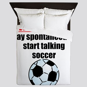 Spontaneous Soccer Talk Queen Duvet