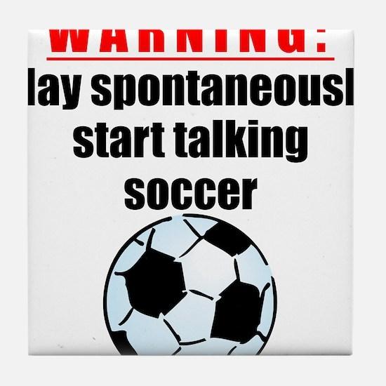Spontaneous Soccer Talk Tile Coaster