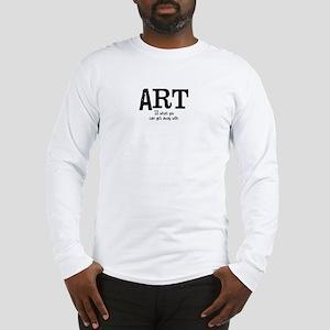 ART is... Long Sleeve T-Shirt