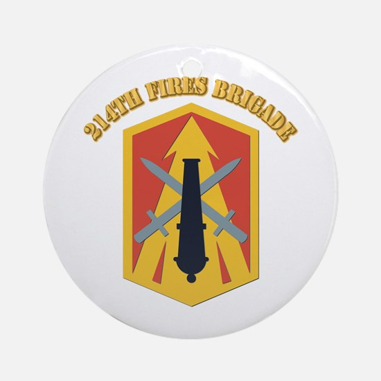 SSI - 214th Fires Brigade With Text Ornament (Roun