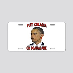 OBAMA ON OBAMACARE Aluminum License Plate