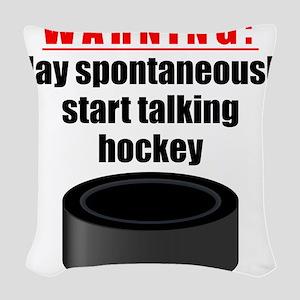 Spontaneous Hockey Talk Woven Throw Pillow