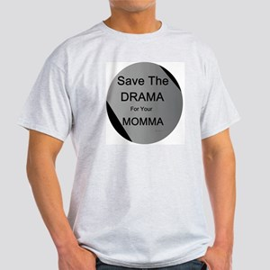 Save Drama For Momma Light T-Shirt