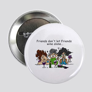 """Friends and Wine 2.25"""" Button"""