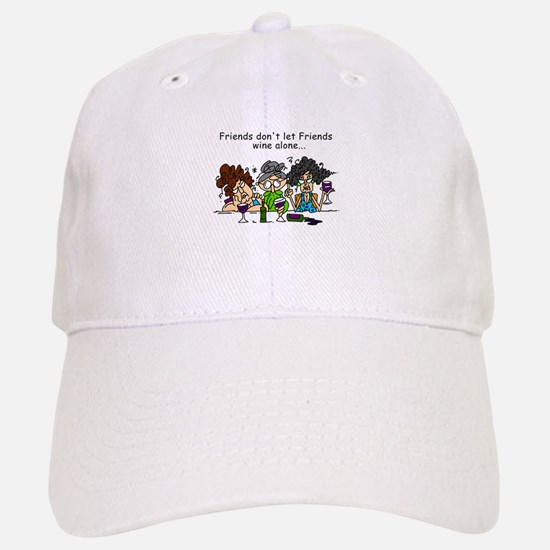 Friends and Wine Baseball Baseball Cap