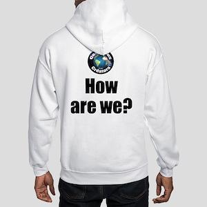 How Are We Hooded Sweatshirt