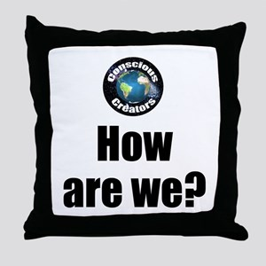 How Are We Throw Pillow