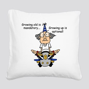 Getting Older Humor Square Canvas Pillow