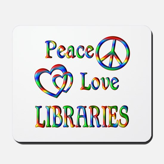 Peace Love LIBRARIES Mousepad