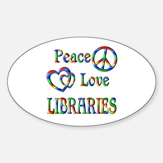 Peace Love LIBRARIES Sticker (Oval)