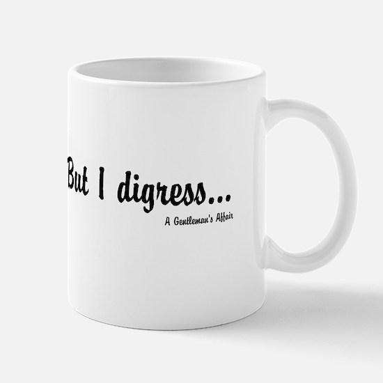 But I digress Mug