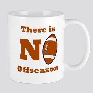 There Is No Football Offseason Mugs