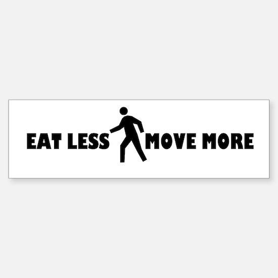 Eat Less Move More Bumper Bumper Bumper Sticker