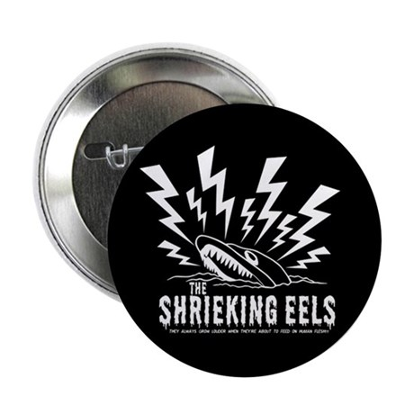 "Princess Bride Shrieking Eels 2.25"" Button"