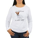 If Its Not Rowdy, Its NOT a JRT Long Sleeve T-Shir