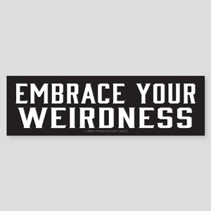 Embrace Your Weirdness Bumper Sticker
