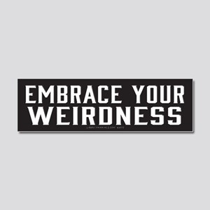 Embrace Your Weirdness Car Magnet 10 x 3