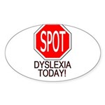 STOP or SPOT Dyslexia Today! Sticker
