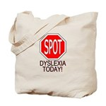 STOP or SPOT Dyslexia Today! Tote Bag