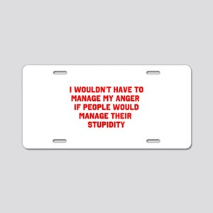 Anger vs Stupidity Aluminum License Plate